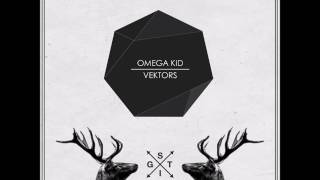 Omega Kid - Vektors album sampler (OUT NOW)