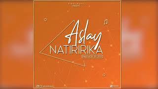 Aslay- Natiririka(Official Music Audio)