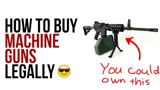 How To Buy A Machine Gun Legally