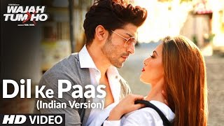 Dil Ke Paas (Indian Version) Video Song | Arijit Singh & Tulsi Kumar | T-Series