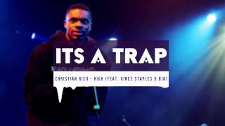 Christian Rich - High (Feat. Vince Staples & Bia)