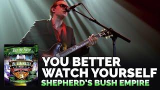 "Joe Bonamassa - ""You Better Watch Yourself"" - Shepherd's Bush Empire"