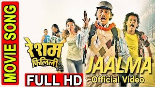 OFFICIAL VIDEO || JAALMA || RESHAM FILILI || NEPALI MOVIE