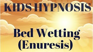 Hypnosis for Kids Bed Wetting (Enuresis)