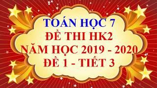 Toán học lớp 7 - Đề thi HK2 năm học 2019 - 2020 - Đề 1 - Tiết 3