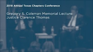 Click to play: Gregory S. Coleman Memorial Lecture: Justice Clarence Thomas