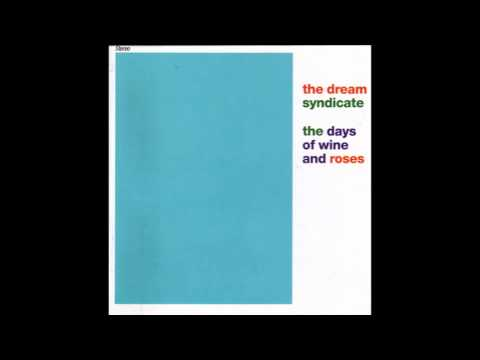 Days Of Wine And Roses The Dream Syndicate