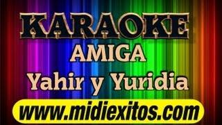 KARAOKE - AMIGA - YAHIR Y YURIDIA - Karaoke