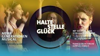 Evangelische Kirchengemeinde Dörfles-Esbach - Haltestelle Glück - Mehrgenerationen Musical - Trailer