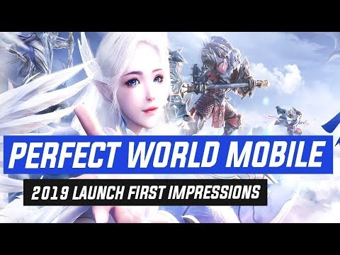Perfect World Mobile 2019 Launch First Impressions (Android/iOS)