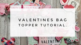 Valentines Day Bag Topper Tutorial