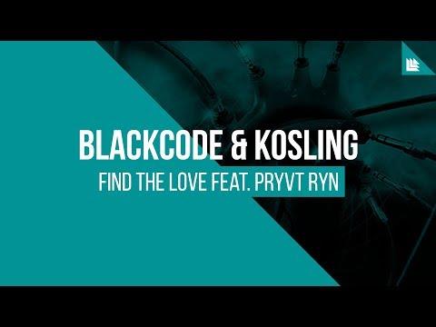Blackcode & Kosling feat. Pryvt Ryn - Find The Love [FREE DOWNLOAD]