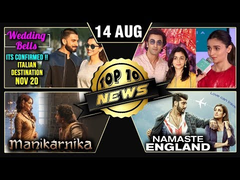 Deepika Ranveer's Wedding Confirmed, Alia Confirms Dating Ranbir, Manikarnika Poster | Top 10 News