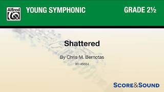Shattered, by Chris M. Bernotas – Score & Sound