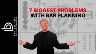 Bar Design - 7 Biggest Problems With Plans And Layouts