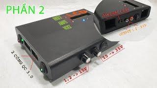 Chế Nguồn Đa Năng 1,2 - 35volt đo Ampe, Watt kèm Sạc Dự Phòng QC 3.0 - Phần 2