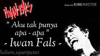"Iwan Fals - Aku Tak Punya Apa-apa (Lirik) ""Lagu yang tak beredar"""