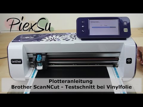Plotteranleitung - Brother ScanNCut - Testschnitt bei Vinylfolie | PiexSu