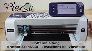 Plotteranleitung - Brother ScanNCut - Testschnitt bei Vinylfolie   PiexSu