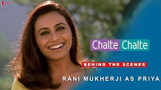 Chalte Chalte | Behind The Scenes | Shah Rukh Khan | Rani Mukherji as Priya