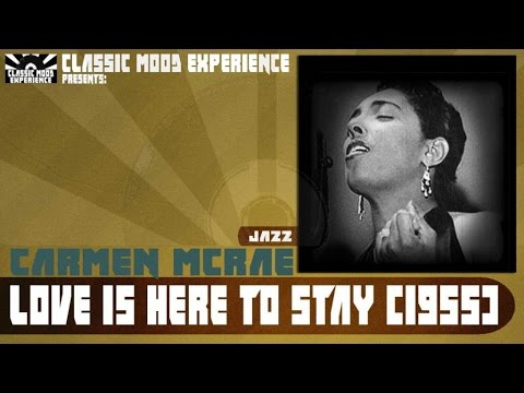 Carmen McRae - Love is Here to Stay (1955)