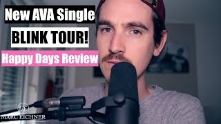 Let's Talk: New A.V.A. Single Blink182 Tour Happy Days Review My New Music Projects!