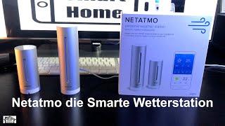 Smart Home mit Netatmo / Die Smarte Wetterstation Review 4K Deutsch