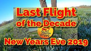 Last Flight of The Decade - New Years Eve 2019 - Mini Talon FPV