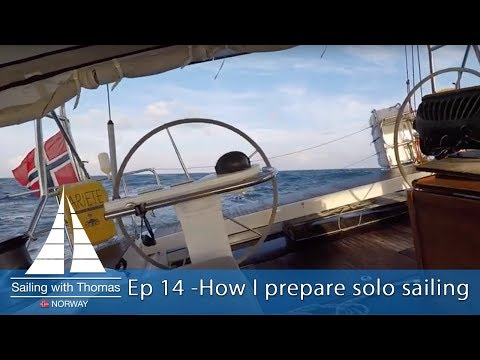 Ep 14  - Sailing solo and how I prepare before I sail