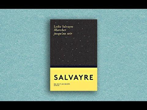 Lydie Salvayre - Marcher jusqu'au soir