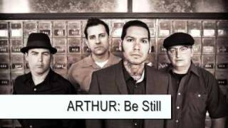 ARTHUR: Be Still( Watch The Years Crawl By)