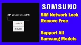 Samsung All Models Country lock Remove Free 2019 100% ⁄ SIM Network Unlock Pin Free