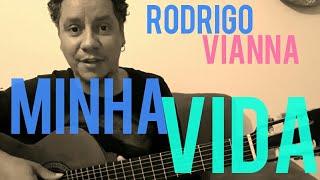Rodrigo Vianna   Minha Vida   Acústico MPB, Voz E Violão, #Projeto365 | 221 365