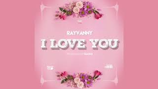 Rayvanny – I Love You (Official Audio)
