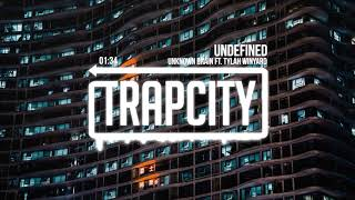 Unknown Brain - Undefined (ft. Tylah Winyard)