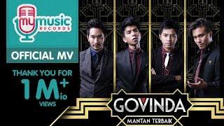 GOVINDA - Mantan Terbaik (Official Music Video)