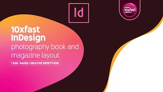 10xfast InDesign: Photography Book And Magazine Layout