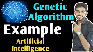 Genetic Algorithm Example in Artificial Intelligence | Genetic Algorithm in Artificial Intelligence
