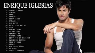 Best Songs Of Enrique Iglesias - Enrique Iglesias Top Hits 2019
