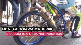 Belajar Lepas Start MATIC 200 Drag Ala JOkI DRAG INDONESIA