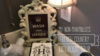 Non-Minimalists Organized Home Tour-French Country Bathroom