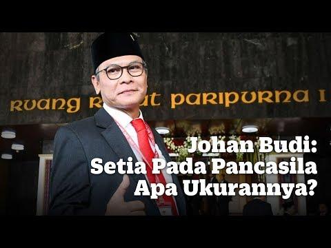 Johan Budi: Setia Pada Pancasila Apa Ukurannya?