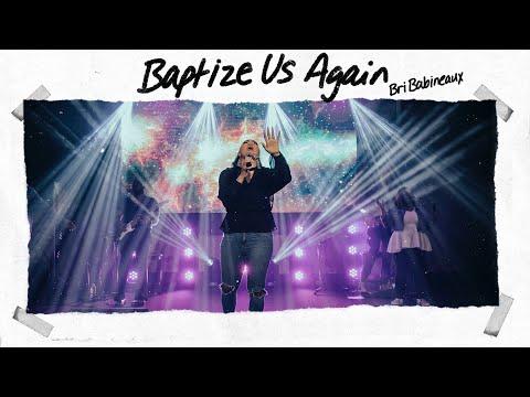 Baptize Us Again
