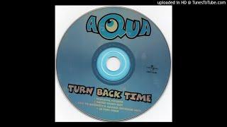 Aqua - Turn Back Time (Love To Infinity's Classic Paradise Mix)