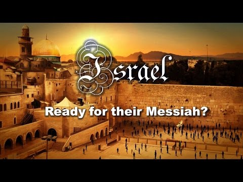Israel: Ready for Their Messiah