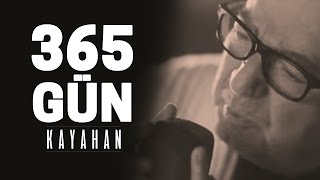 Kayahan - 365 Gün (Video Klip)