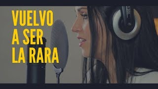 VUELVO A SER LA RARA - SWEET CALIFORNIA | COVER CAROLINA GARCÍA