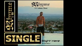 9Rhyme - Right Now, Right Here ft. Miss Tika (Prod. by. Lee) © Lyrics in Description