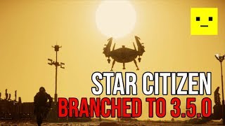 Star Citizen Development Now Branched to 3.5.0