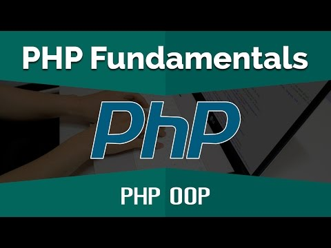 PHP Tutorials for Beginners | Learn PHP Fundamentals - PHP OOP